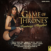 The Game Of Thrones Fantasy Playlist by Various Artists