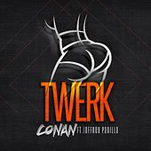 Twerk (feat. Jeffrey Padilla) by Conan