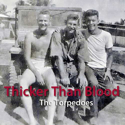 Thicker Than Blood by The Torpedoes