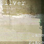 Same Place by Silver