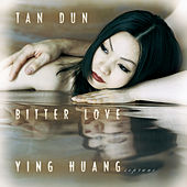 Bitter Love by Tan Dun