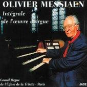 Messiaen: Intégrale de l'oeuvre d'orgue à l'Eglise de la Trinité de Paris by Various Artists