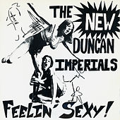 Feelin' Sexy by The New Duncan Imperials