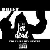Left Me for Dead by Drift