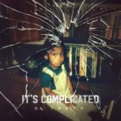It's Complicated by Da' T.R.U.T.H.