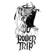 Power Trip by Power Trip