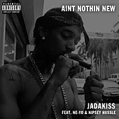 Ain't Nothin New (feat. Ne-Yo) by Jadakiss