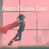 Famous Children Songs by Various Artists