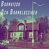 Barnvisor Och Barnklassiker by Various Artists