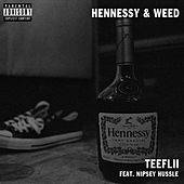 Hennessy & Weed by TeeFLii