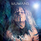 Humans by Nora