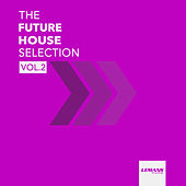 The Future House Selection, Vol. 2 by Various Artists