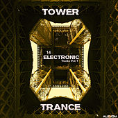 Tower Trance, Vol. 1 - 14 Electronic Tracks by Various Artists