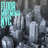 Floor Movements NYC, Vol. 2 by Various Artists