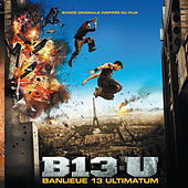 Banlieue 13 Ultimatum (Bande originale du film) by Various Artists