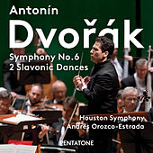 Dvořák: Symphony No. 6 in D Major, Op. 60 & 2 Slavonic Dances by Houston Symphony Orchestra