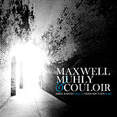 Maxwell, Muhly & Couloir by Various Artists