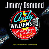 Moon River & Me: A Tribute to Andy Williams by Jimmy Osmond