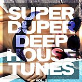 Super Duper Deep House Tunes, Vol. 2 by Various Artists