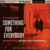 Something For Everybody by Sven Zetterberg