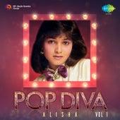 Pop Diva: Alisha, Vol. 1 by Alisha Chinai
