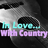 In Love... With Country von Various Artists