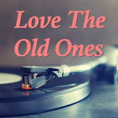 Love The Old Ones von Various Artists