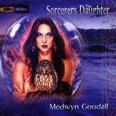 The Sorcerer's Daughter by Medwyn Goodall