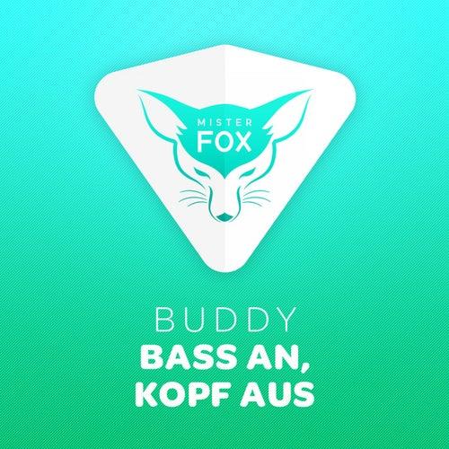 Bass an, Kopf aus by Buddy