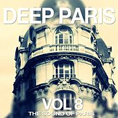 Deep Paris, Vol. 8 (The Sound of Paris) by Various Artists