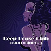 Deep House Club: Beach Edition, Vol. 4 by Various Artists