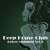 Deep House Club: Before Midnight, Vol. 5 by Various Artists