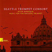 After Baroque - Music for the Natural Trumpet by Seattle Trumpet Consort