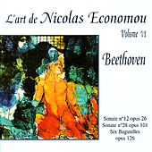Beethoven : Sonate No. 12, Sonate No. 28, Six Bagatelles - L'Art de Nicolas Economou, volume 6 by Nicolas Economou