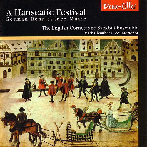 A Hanseatic Festival - German Renaissance Music by English Cornett and Sackbut Ensemble