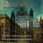 Howells: Choral Music by The Choir Of New College Oxford