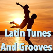 Latin Tunes And Grooves von Various Artists