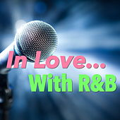 In Love... With R&B von Various Artists
