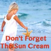 Don't Forget The Sun Cream von Various Artists