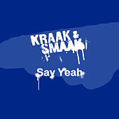Say Yeah - Single by Kraak & Smaak