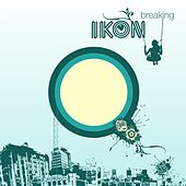 Breaking (feat. Dee Ellington) - EP by Ikon