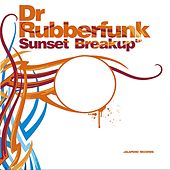 Sunset Breakup - EP by Dr Rubber Funk