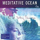 Meditative Ocean by Dr. Jeffrey Thompson