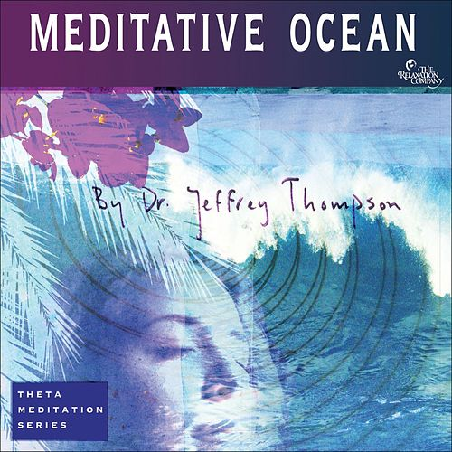 Meditative Ocean by Dr. Jeffrey Thompson