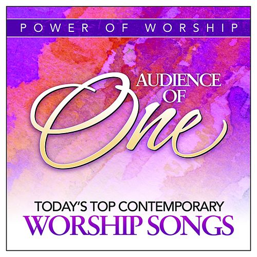 Audience Of One: Today's Top Contemporary Worship Songs by Various Artists
