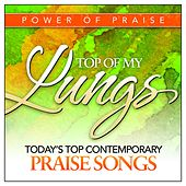 Top Of My Lungs: Today's Top Contemporary Praise Songs by Various Artists