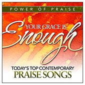 Your Grace Is Enough: Today's Top Contemporary Praise Songs by Various Artists