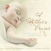 A Mother's Prayer by Sandi Patty