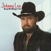 Keep Me Hangin' On by Johnny Lee
