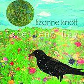 Excellent Day by Lizanne Knott